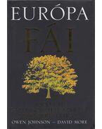 Európa fái - Owen Johnson ,  David More