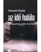 Az idő halála IV. - OzsvaldÁrpád