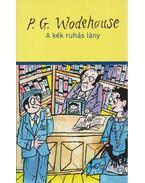 A kék ruhás lány - P. G. Wodehouse