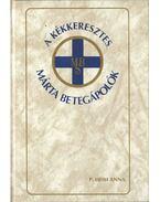 A Kékkeresztes Márta Betegápolók (dedikált) - P. Heim Anna