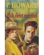 Akik életet cseréltek - P. Howard