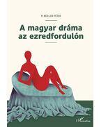 A magyar dráma az ezredfordulón - P. Müller Péter