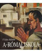 A római iskola (dedikált) - P. Szücs Julianna