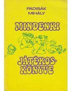 Mindenki játékoskönyve - Padisák Mihály