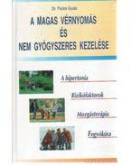 A magas vérnyomás és nem gyógyszeres kezelése - Pados Gyula dr.