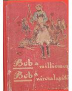 Bob a városalapító - Bob a milliomos - Pajeken, Friedrich J.