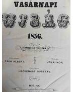 Vasárnapi Ujság. Harmadik évi folyam. 1856. januárius 6. – 1856. december 28. [43 szám egybekötve.] - Pákh Albert (szerk.)