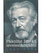 Pákolitz István levelesládájából 1947-1994 - Pákolitz István