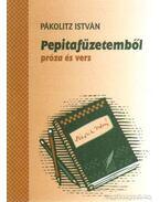 Pepitafüzetemből próza és vers - Pákolitz István