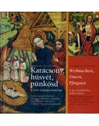Karácsony, húsvét, pünkösd a zenei néphagyományban - Paksa Katalin