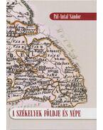 A székelyek földje és népe (dedikált) - Pál-Antal Sándor
