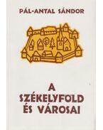 A székelyföld és városai (dedikált) - Pál-Antal Sándor