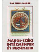 Maros-széki intézmények és pecsétjeik - Pál-Antal Sándor