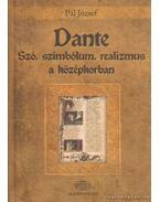 Dante - Szó, szimbólum, realizmus a középkorban - Pál József