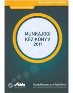 Munkajogi kézikönyv 2011 - Pál Lajos dr., Dr. Radnay József, Dr. Tallián Blanka, Dr. Tálné dr. Molnár Erika