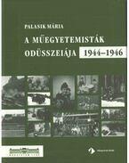 A műegyetemisták odüsszeiája 1944-1946 - Palasik Mária