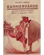 Karrierváros (dedikált) - Palásti László