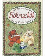 Fiókmackók - Pálfalvi Dorottya