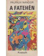 A fatehén (dedikált) - Pálfalvi Nándor