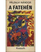A fatehén - Pálfalvi Nándor