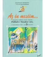 Az én meséim - Pálfalvi Nándor