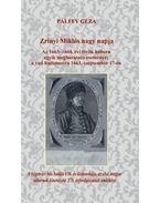 Zrínyi Miklós nagy napja - Az 1663-1664. évi török háború egyik meghatározó eseménye: a vati hadimustra 1663. szeptember 17-én - Pálffy Géza