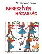 Keresztyén házasság - Pálhegyi Ferenc