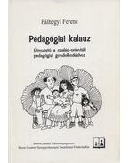 Pedagógiai kalauz - Pálhegyi Ferenc