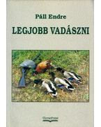 Legjobb vadászni - Páll Endre