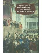 Az 1848-1849. évi első népképviseleti országgyűlés történeti almanachja - Pálmány Béla