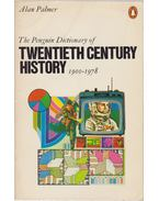 The Penguin Dictionary of Twentieth Century History 1900-1978 - PALMER, ALAN
