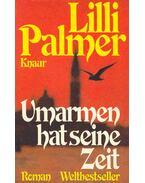 Umarmen hat seine Zeit - Palmer, Lilli