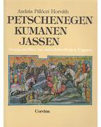 Petschenegen kumanen jassen - Pálóczi Horváth András