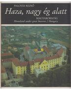Haza, nagy ég alatt - Magyarország - Palotás Rezső