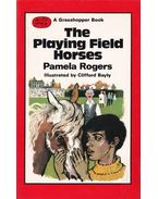 The Playing Field Horses - Pamela Rogers