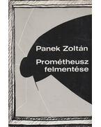 Prométheusz felmentése (dedikált) - Panek Zoltán