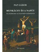 Munkácsy és a napút - Pap Gábor