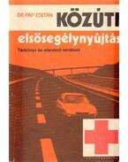 Közúti elsősegélynyújtás - Pap Zoltán