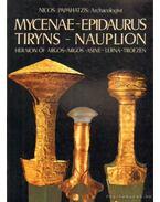 Mycenae-Epidaurus Tiryns-Nauplion - Papahatzis, Nicos