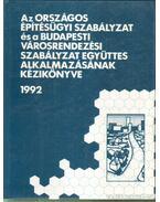 Az Országos Építésügyi Szabályzat és a Budapesti Városrendezési Szabályzat együttes alkalmazásának kézikönyve - Papp György, Gantner Lászlóné