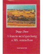 A francia mezőgazdaság a XIX. században - Papp Imre