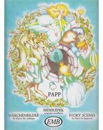 Meseképek - Märchenbilder - Story Scenes - Papp Lajos