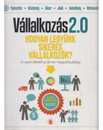 Vállalkozás 2.0 - Hogyan legyünk sikeres vállalkozók? - Papp Sándor