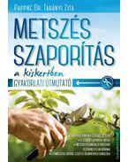 Metszés, szaporítás a kiskertben - Pappné Dr. Tarányi Zita