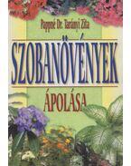 Szobanövények ápolása - Pappné Dr. Tarányi Zita