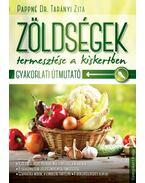 Zöldségek termesztése a kiskertben - Pappné Dr. Tarányi Zita