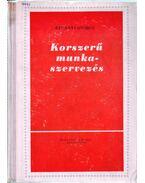 Korszerű munkaszervezés - Parányi György