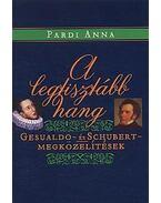 A legtisztább hang - Gesualdo- és Schubert-megközelítések - Pardi Anna