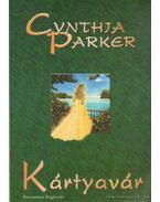 Kártyavár - Cynthia Parker