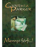 Mennyi férfi...! - Cynthia Parker